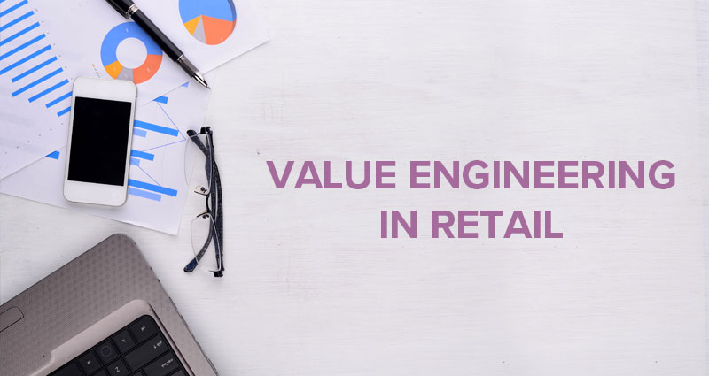 The Good and Bad of Value Engineering in Retail
